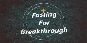 Fasting for Breakthrough