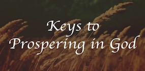 Keys to Prospering in God