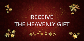 Receive the Heavenly Gift